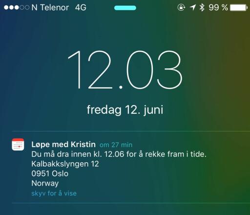 ALDRI GLEM EN AVTALE IGJEN: iOS 9 varsler deg når du må dra, gjerne med litt ekstra god margin - i hvert fall er det vår erfaring. Foto: KIRSTI ØSTVANG