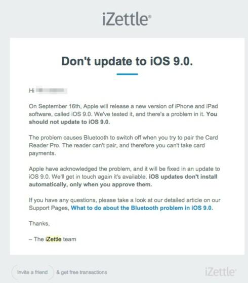 – IKKE OPPDATER: Det svenske selskapet iZettle har sendt ut en anmodning til sine kunder om ikke å oppgradere til iOS 9.