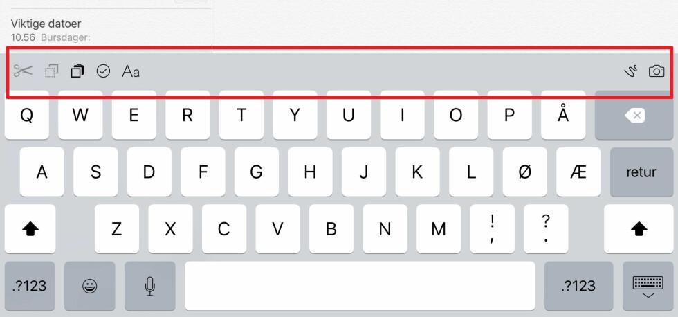 VIL DET GÅ KJAPPERE NÅ? Tastaturet på iOS får sin egen verktøylinje. Foto: KIRSTI ØSTVANG