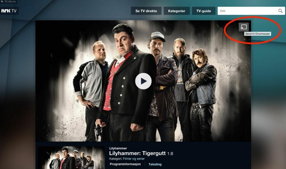 CAST DIREKTE: Både NRK, YouTube, TV2 Sumo og Netflix har støtte for å caste video direkte til Chromecast.
