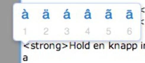 Holder du en knapp nede, får du muligheter til å skrive bokstaven med aksenter.