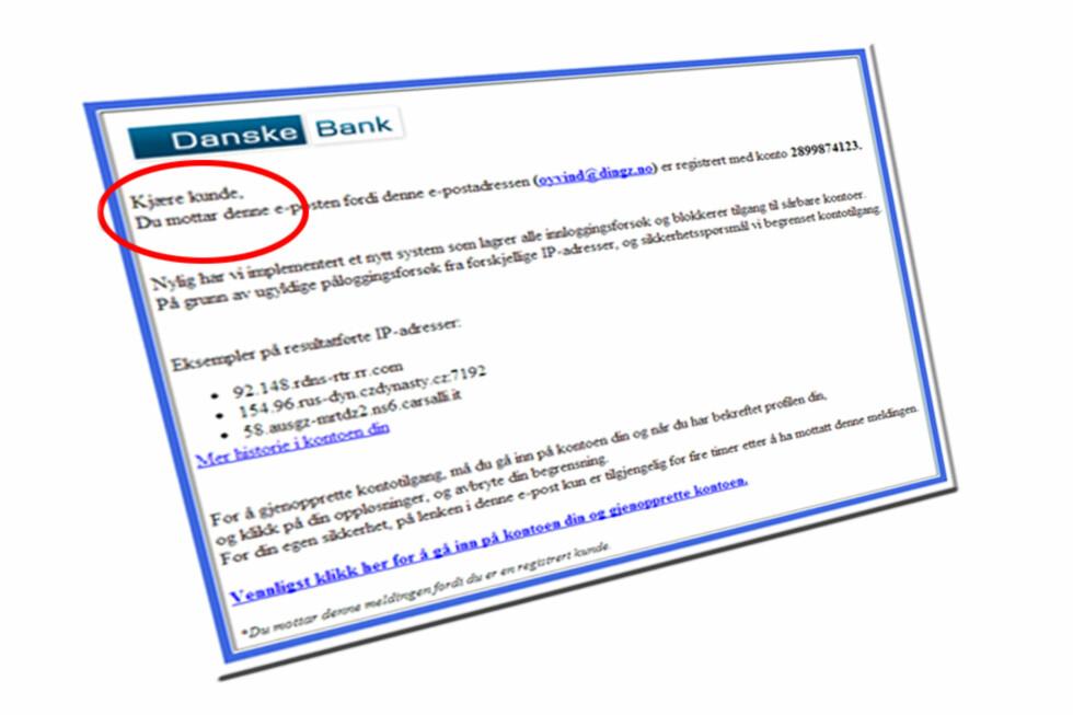 Står det kjære kunde i mailen, er dette det første tegnet på at noe er galt. Foto: skjermdump