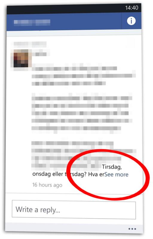 """""""HVA ERSEE MORE"""": Denne Facebook-meldingen er ikke spesielt lang. Men den er fortsatt for lang for Facebooks Windows Phone-app."""