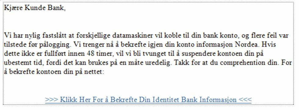 Her ser du en klassisk phishing-mail: Den er stort sett skrevet på dårlig norsk, og forsøker å fiske til seg informasjon om kredittkortet eller kontoen din.  Foto: skjermdump
