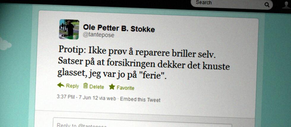 DUMT: Skriver du noe slikt på Twitter, må du regne med at du kan bli avslørt. Forsikringsbransjen sjekker nemlig sosiale medier. En slik melding inneholder dessuten mer info enn det som står i klartekst, blant annet dato og klokkeslett, og ofte hvor og hvordan meldingen ble skrevet.  Foto: Ole Petter Baugerød Stokke