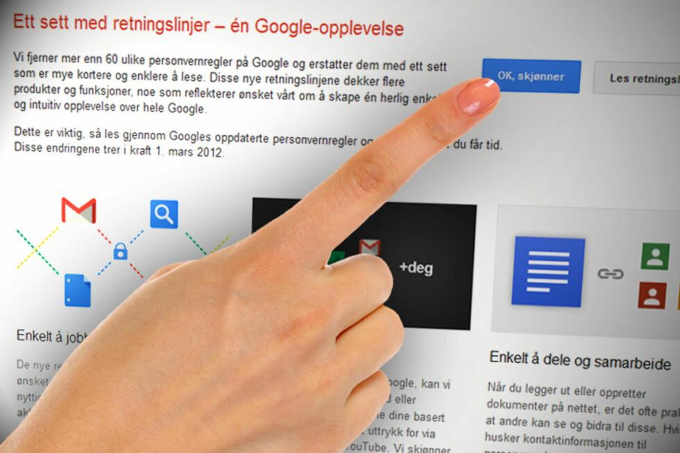 <strong>LES OG TRYKK:</strong> Google håper du har forstått deres nye retningslinjer. Men har du egentlig det?  Foto: Ole Petter Baugerød Stokke