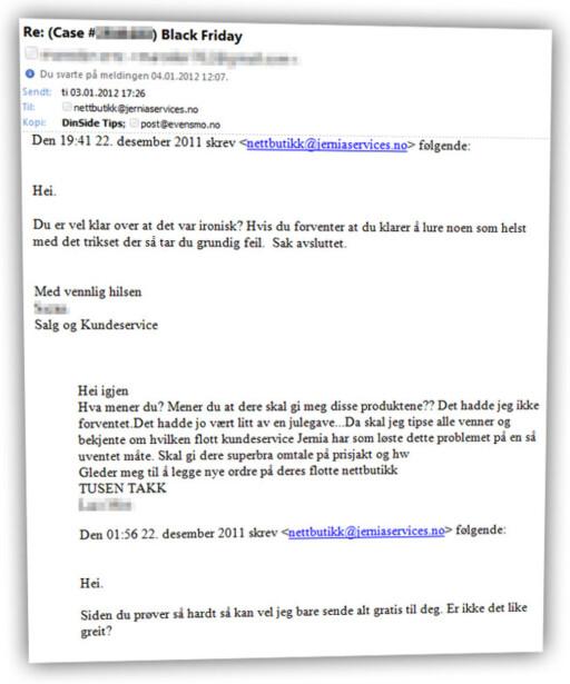 """""""FREKT"""": DinSide har fått kopi av epostene som gikk mellom kunden og kundeservice, og selv Jernia.no-sjefen forstår at dette kan oppfattes som frekt.  Foto: Ole Petter Baugerød Stokke"""