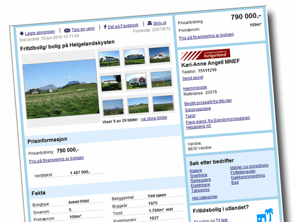 "Feriebolig på Helgelandskysten, nærmere bestemt på Vandve - som ifølge prospektet er ""til forveksling lik øya Ylvingen i serien Himmelblå."" Huset er på 109 kvadratmeter, tomta på 1.700 kvadratmeter, og en medfølgende ubebygd sjøtomt på 110 kvadratmeter. Prisantydning: 790.000 kroner Foto: Finn.no"