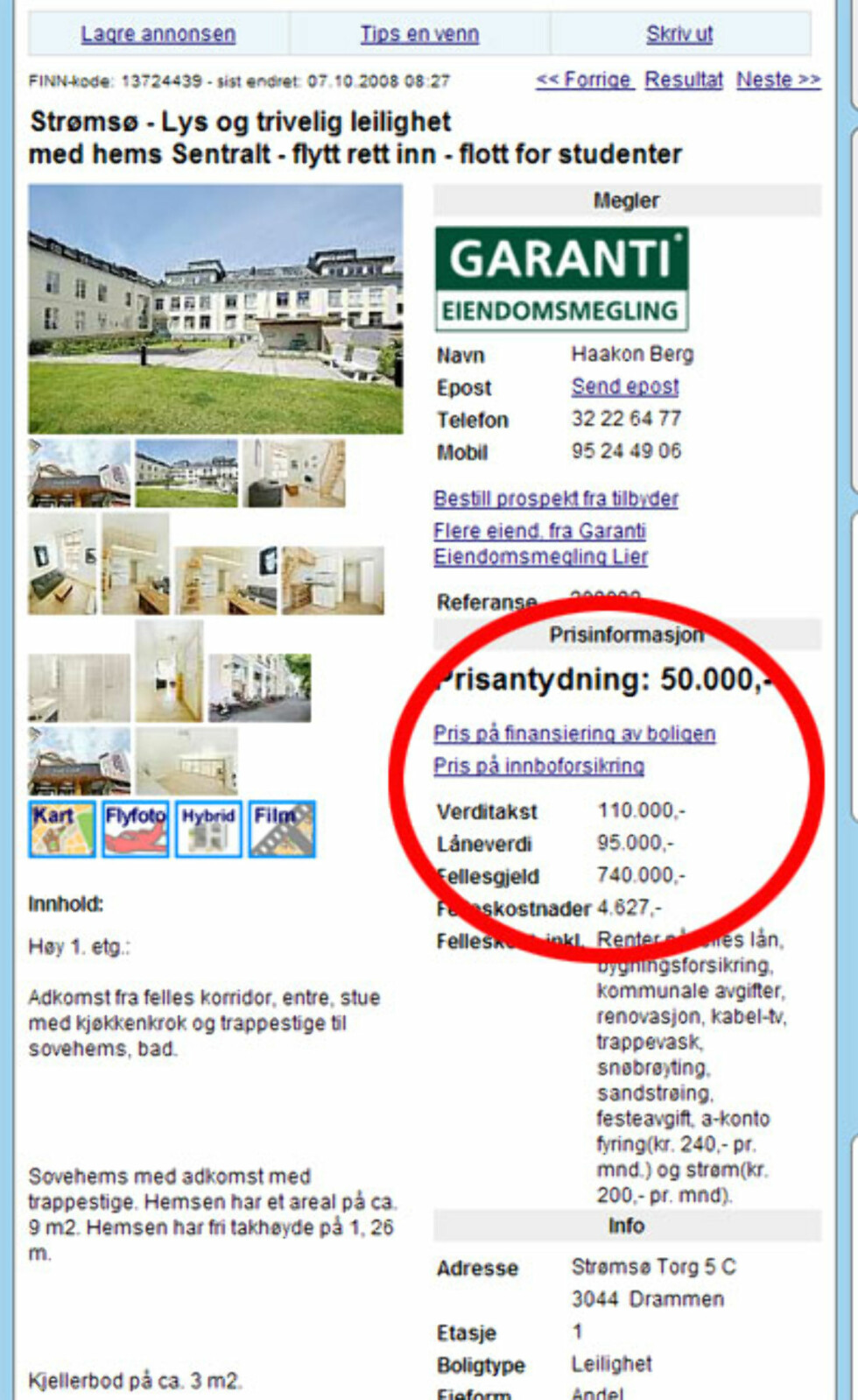 Drammen får mye skryt for sin byopprustning, men det er likevel billigsalg på enkelte boliger. Som her på Strømsø, der du kan få en studentleilighet for 50.000 kroner. Fellesgjelden er på 740.000. Faksimile fra Finn.no.