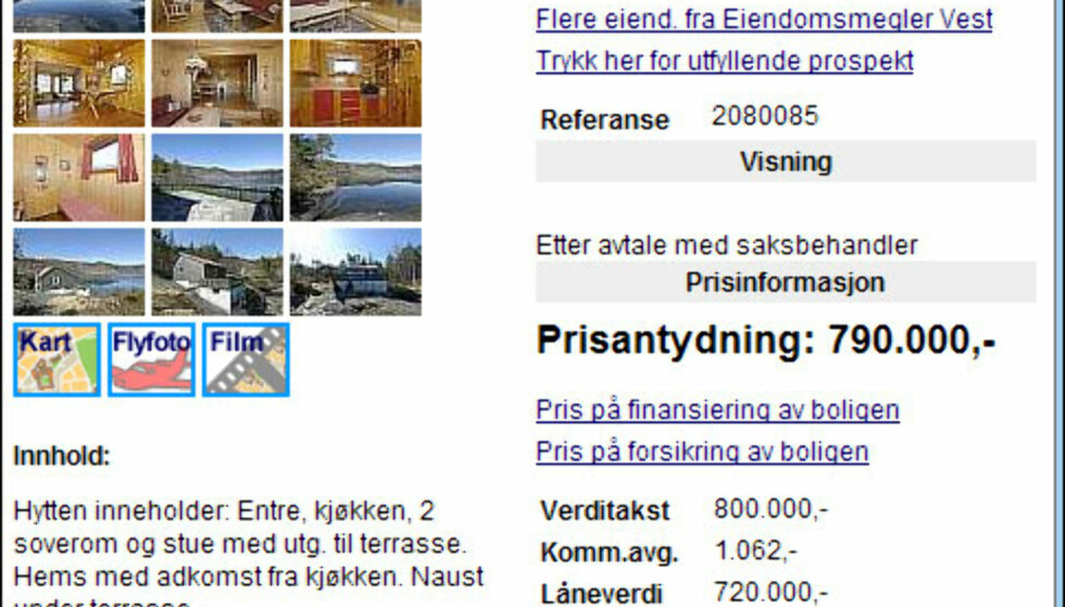 35 minutters kjøring får du hytte med  strandlinje med svaberg for 790.000 kroner. Hytta ligger noen få skritt fra sjøkanten.<br /> <br /> <i>Faksimile fra Finn.no</i>