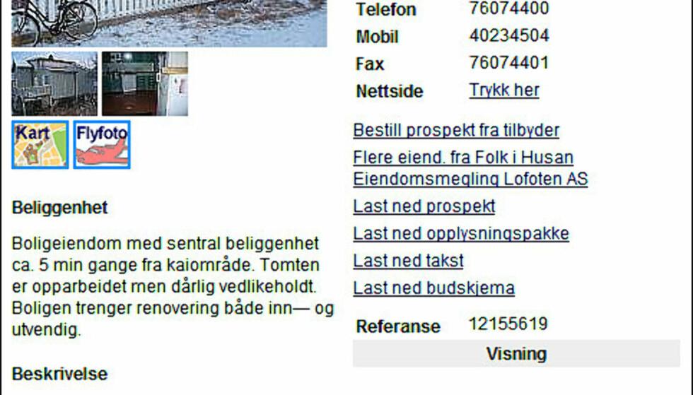 1.891 kroner per kvadratmeter koster denne boligen på Skrova i Lofoten. Av prospektet fremgår det at boligen trenger oppgradering. Men vet man å svinge hammer, sag og malerkost - og i tillegg er er glad i vakre Lofoten, vel, så kan man i hvert fall ikke si nei på grunn av prisen.  FAKSIMILE FRA FINN