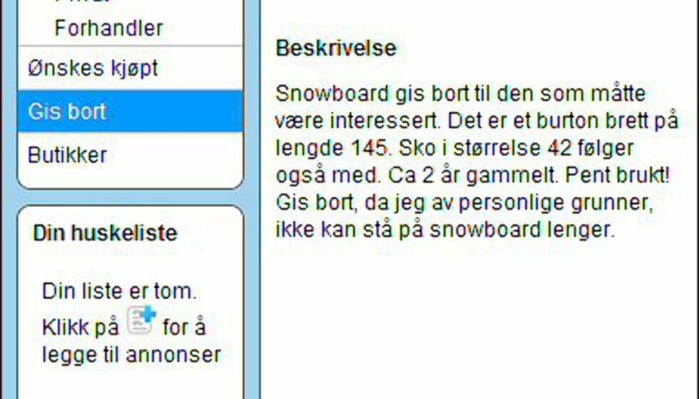 Dessverre er det ikke bilde med denne annonsen. Men skal man tro teksten, gis det bort et to år gammelt snowboard samt tilhørende støvler. Faksimile fra: finn.no.