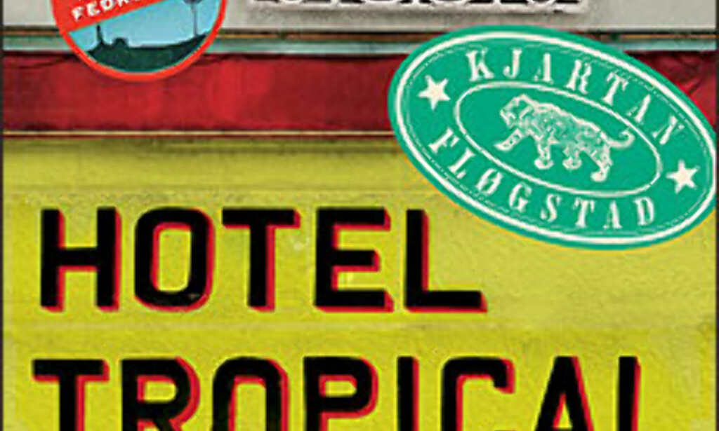 De gamle tropehotellene blir metafor for europeisk kolonialisme, skriver Kjartan Fløgstad i Hotel Tropical.<br /> <br /> <I>Foto: Universitetsforlaget</I>