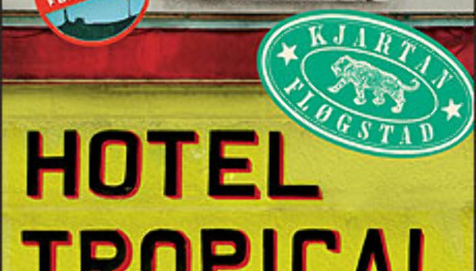 De gamle tropehotellene blir metafor for europeisk kolonialisme, skriver Kjartan Fløgstad i Hotel Tropical.  Foto: Universitetsforlaget