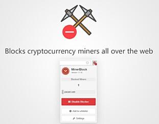 minerBlock er et nettleserutvidelse som blokkerer skript som bruker PC-en din til utvinning av kryptovaluta. Foto: CryptoMineDev