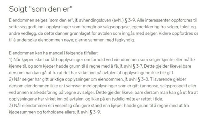 «SOLD AS IS»: Det er ikke uvanlig at denne teksten finnes nederst i boligannonsene på Finn.no, eller i salgsoppgaven. Dette er utdrag fra avhendingsloven som regulerer kjøp av brukt bolig. Foto: skjermdump.