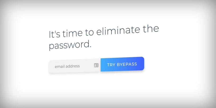 UTEN PASSORD: Byepass er en ny tjeneste hvis målsetning er å gjøre passordet unødvendig. Foto: Pål Joakim Pollen