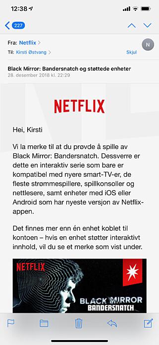 DETTE KAN DU BRUKE: For å se Black Mirror: Bandersnatch må du bruke nyere smart-TV-er, de fleste strømmespillere, spillkonsoller og nettlesere, sam enheter med iOS eller Android, opplyser Netflix i en e-post.