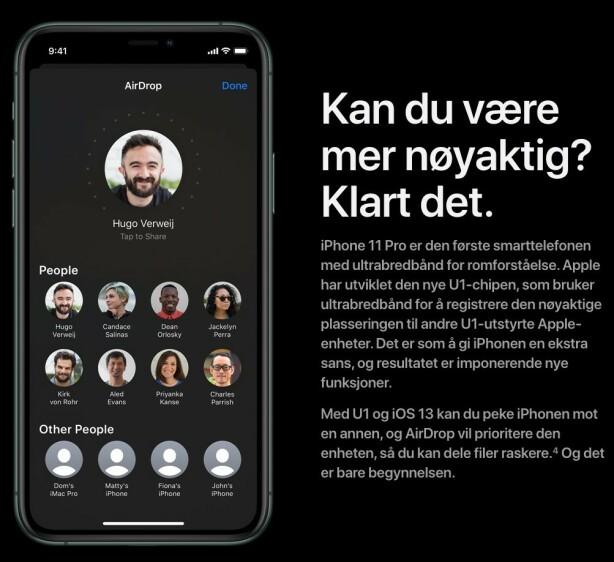 PEK OG DEL: Nye iPhone 11 har en brikke som gjør at du kan peke mobilen på en mottakeren du ønsker å sende til, og så vil navnet deres komme øverst. Foto: Apple