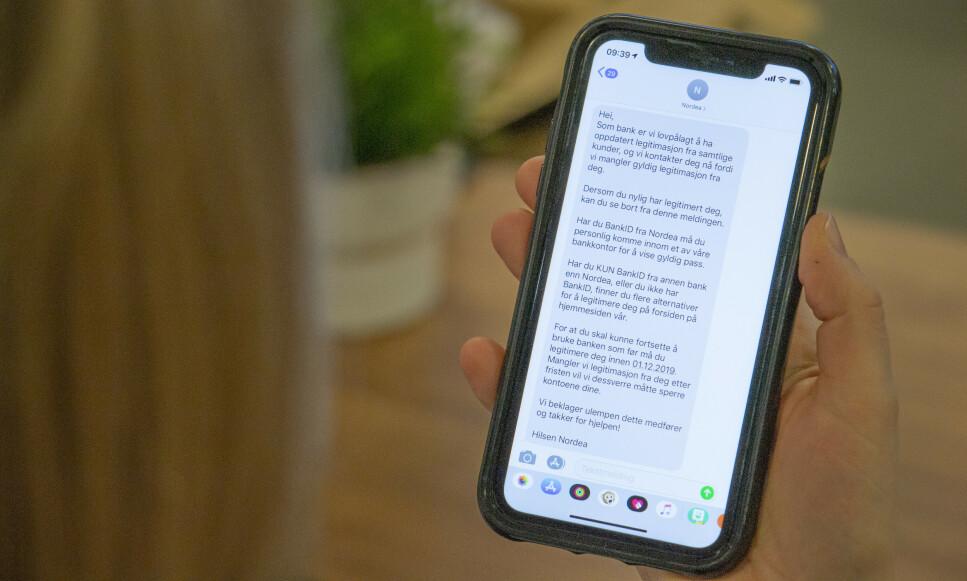 SMS FRA NORDEA: Mange Nordea-kunder har fått denne SMS-en fra Nordea, hvor de ber kundene legitimere seg innen kort tid - hvis ikke kan kontoene bli stengt. Foto: Martin Kynningsrud Størbu