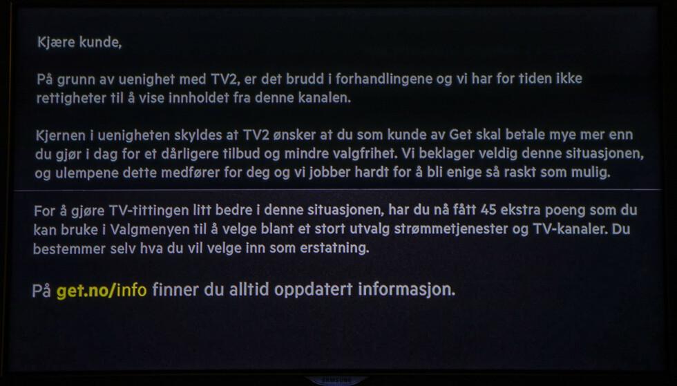 <strong>GET MOT TV 2:</strong> Dette var meldingen på tv-skjermene til 480.000 Get-kunder som ved midnatt mistet TV2s kanaler, etter at det ikke ble enighet mellom partene om en ny distribusjonsavtale. Foto: Paul Kleiven / NTB scanpix