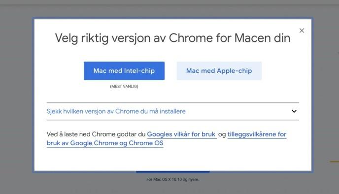 Laster du ned Chrome kan du velge hvilken versjon avhengig av Macen din. Foto: Martin Kynningsrud Størbu